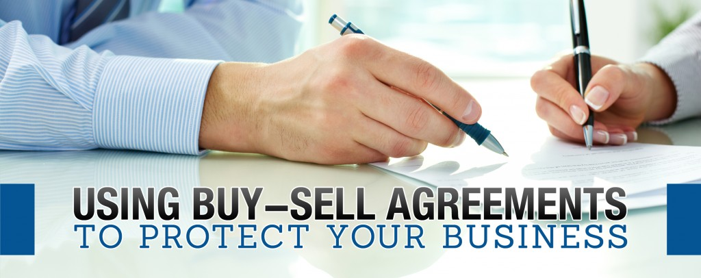 Using Buy-Sell Agreements To Protect Your Business