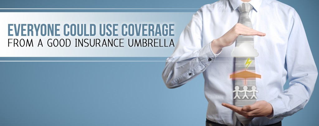 everyone could use coverage from a good umbrella - tce