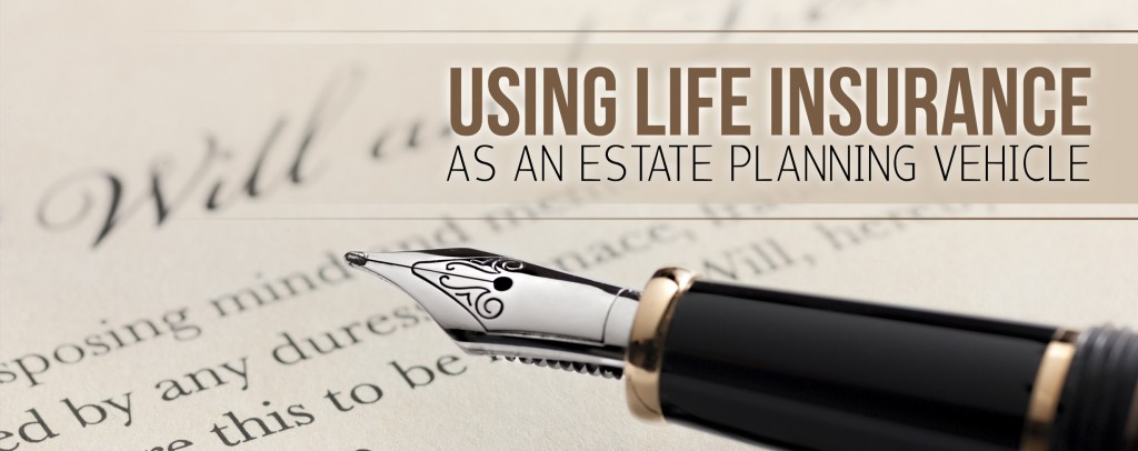 life insurance as an estate planning vehicle